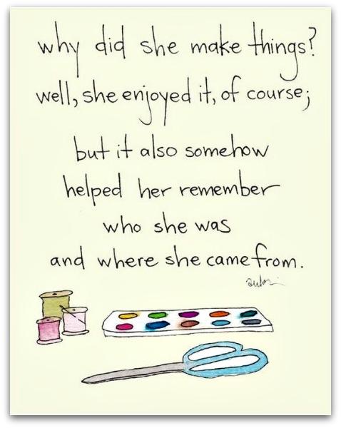Why did she make things?