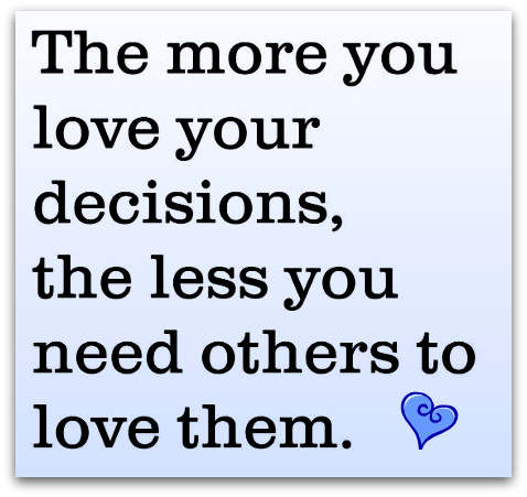 Love your own decisions